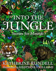 Into The Jungle by Katherine Rundell, illustrated by Kristjana S Williams. On the 2019 Blue Peter Book Awards best Story longlist. Published by Macmillan Children's Books. New Books, Good Books, The Jungle Book 2, Children's Book Awards, Man Cub, S Williams, Blue Peter, Award Winning Books, If Rudyard Kipling