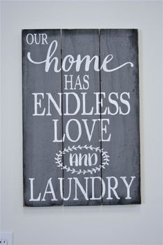 Laundry Room Sign Our Home Has Endless Love And Laundry Pallet Sign Gray Distressed Wood Wall Decor Laundry Wallhanging Handmade Handpainted (bedroom wall decorations projects) Easy Home Decor, Handmade Home Decor, Cheap Home Decor, Laundry Room Signs, Laundry Room Storage, Laundry Rooms, Small Laundry, Laundry Room Wall Decor, Laundry Closet