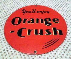 Orange Crush Vintage Porcelain Sign  (1930 Old Antique Soda Advertising Signs)