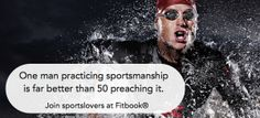 One man practicing sportsmanship is far better than 50 preaching it