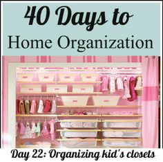 """Tips on organizing kids closets - """"If you can organize your child's closet, things will run much smoother in the mornings. You will have room for clothes, toys and accessories and getting your child ready will be so much faster and easier for both of you."""""""