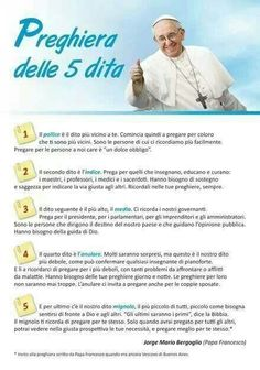 Papa Francesco  - La preghiera delle 5 dita - Cinque Benediction Prayer, Little Prayer, Italian Quotes, Feelings Words, Catechism, Special Quotes, Love Me Quotes, Pope Francis, Words Of Encouragement