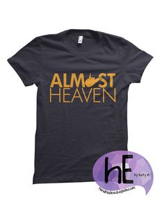 Almost Heaven West Virginia T-Shirt MADE TO by HandmadeEscapade