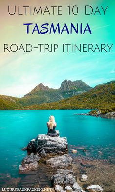 Ultimate 10 Day Tasmania Road Trip Itinerary. Taking in the best sites around Tasmania.