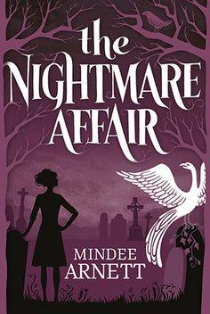 The Nightmare Affair by Mindee Arnett
