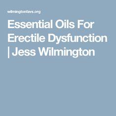 Essential Oils For Erectile Dysfunction | Jess Wilmington