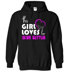 This Girl Loves Her Irish Setter T Shirts, Hoodie