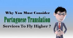 Why You Must Consider #PortugueseTranslation Services To Fly Higher ?  #Portuguese #Language #Business