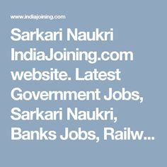 Sarkari Naukri IndiaJoining.com website. Latest Government Jobs, Sarkari Naukri, Banks Jobs, Railway Recruitment, Police Jobs, Fresher IT Jobs and Walk-ins. Apply Now! http://www.indiajoining.com/