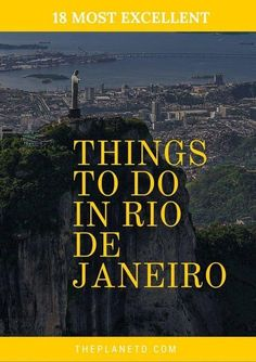 The very best things to do in Rio de Janeiro, Brazil.