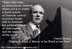Financial Control - quote by Carroll Quigley, a brilliant, seldom recognized genius who got so many things right, even the Illuminati control freaks revere him as a great expositor of the dark agenda.