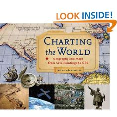 Amazon.com: Charting the World: Geography and Maps from Cave Paintings to GPS with 21 Activities (For Kids series) (9781569763445): Richard Panchyk: Books