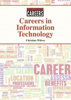 Careers in information technology, by Christine Wilcox, (ReferencePoint Press, 2015