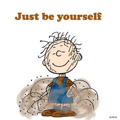Reminder to always be yourself!