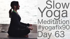 13 Minute Slow Yoga and Guided Meditation Day 63 Yoga Fix 90 with Fightm...