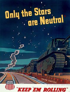 Reynolds, Quentin - Keep 'Em Rolling, 1943 (Prop- US- Union Pacific RR- WWII)