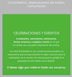 Cumpleaños, comuniones, aniversarios, fiestas sorpresa y cualquier evento en el que la comida sea una parte importante del mismo.
