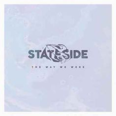 Stateside  The Way We Were [320kbps MP3 FREE DOWNLOAD]