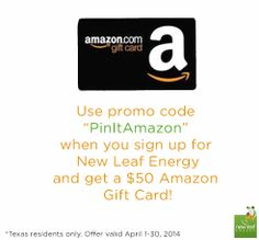 """Use promo code """"PinItAmazon"""" when you sign up for New Leaf Energy and get a $50 Amazon Gift Card! #PinningWithPablo"""