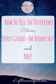 How to tell the difference between spirit guides and the higher self