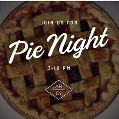 It's #pienight! 7-10pm. Flavors: Mile High Chocolate Lemon Blueberry Chiffon Cherry Almond Chocolate Meringue Banana Cream. #pies #pie