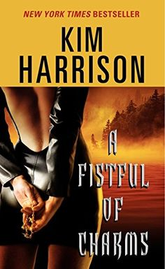 A Fistful of Charms (The Hollows, Book 4) by Kim Harrison