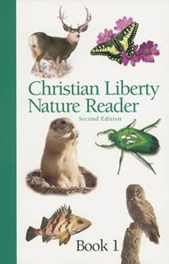 Christian Liberty Nature Reader, Book Second Edition - my daughter loves this book and plans to finish it thru the summer! Focuses on God as creator but still keeps the science and nature as the main focus. Christian Liberty Press, Book 1, This Book, Rainbow Resource, My Father's World, Nature Study, Homeschool Curriculum, Homeschooling Resources, Learning Activities
