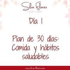 Hoy comenzamos 30 días de comida y hábitos saludables, toda la info en www.silvia-flores.com