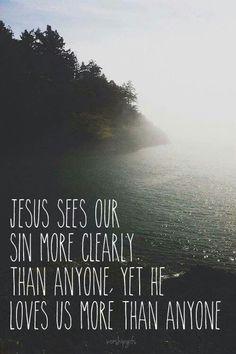 """""""Jesús ve nuestros pecados más claramente que nadie, y aun así, nos ama más profundamente que nadie."""""""