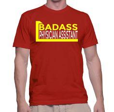 Badass Physician Assistant T-Shirt