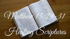 Matthew 15:29-31 - Healing Scriptures Matthew 15, Healing Scriptures, Mindfulness, Consciousness