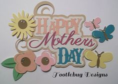 TOOTLEBUG DESIGNS - Mother's Day title paper piecing set for scrapbook page
