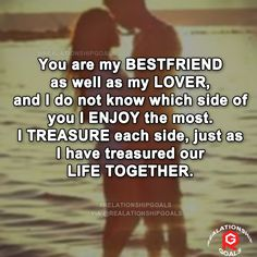 You are my best friend as well as my lover, and i do not know which side of you i enjoy the most. I treasure each side, just as i have treasured our life together. #relation #relationshipgoals #relationship #lovequotes #love #heart #lovely #relationshipquotes