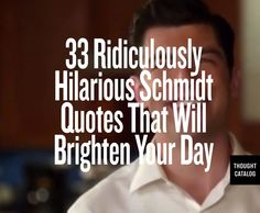 """""""Youths"""" I love New Girl, and Schmidt is definitely one of my favorite characters!"""