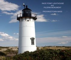 Race  Point Lighthouse and Pilgrim Monument