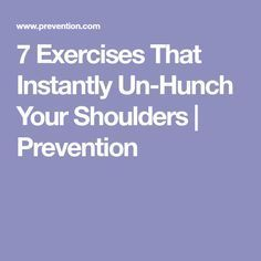 7 Exercises That Instantly Un-Hunch Your Shoulders Prevention Neck And Shoulder Exercises, Neck And Shoulder Pain, Shoulder Workout, Neck Pain, Posture Exercises, Back Exercises, Stretches, Workout Exercises, Workout Ideas