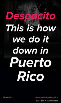 Despacito- Luis Fonsi & Daddy Yankee ft. Justin Bieber