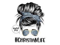 Christian Life Messy Bun Digital Design, PNG