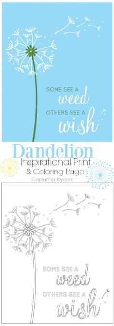 Dandelion Inspirational Print and Coloring Page. A great message to share with your kids and have fun coloring together. | http://Capturing-Joy.com