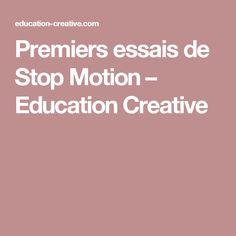 Premiers essais de Stop Motion – Education Creative