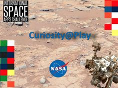 Curiosity@Play : a contribution to the International Space Apps Challenge organised by NASA. Developed in 48h (Toulouse, 20 and 21april 2013)