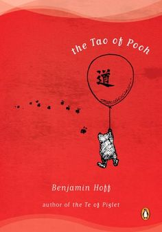 For Taoists everywhere, the New York Times bestseller from the author of The Te of Piglet.Happy birthday to one of the world's most beloved icons of literature, Winnie-the-Pooh! The how of Pooh? The Tao of who? The Tao of Pooh! Tao Of Pooh, Winnie The Pooh, Kurt Vonnegut, George Orwell, Reading Lists, Book Lists, Reading Nooks, Life Changing Books, Change Your Life