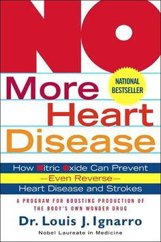 The Paperback of the NO More Heart Disease: How Nitric Oxide Can Prevent--Even Reverse--Heart Disease and Strokes by Louis Ignarro at Barnes & Noble. L Arginine, Cardiovascular Health, Blood Vessels, Heart Health, Natural Treatments, Heart Disease, Health And Wellbeing, The Cure, This Book