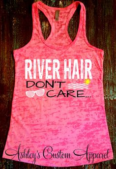 River Hair Dont Care. Floating The River. River Float. Vacation Tanks. River Tanks. River Shirts. New Braunfels. Summer Tanks. River Party  by AshleysCustomApparel