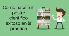 Para crear un buen póster científico necesitas una estrategia inteligente. En este post te enseño cómo hacer un póster científico exitoso en la práctica.