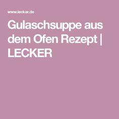 Gulaschsuppe aus dem Ofen Rezept | LECKER