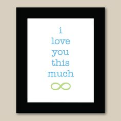 8x10 I love you this much Infinity - Wedding Gift - Personalized Gift