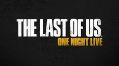 Watch The Last of Us: One Night Live Monday, July 28 - http://videogamedemons.com/news/watch-the-last-of-us-one-night-live-monday-july-28/