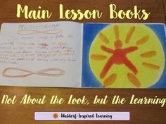 In the Waldorf approach, children make main lesson books to record their learning. Learn how and why they're made so you can add this to your homeschooling. It's not about how main lesson look, but the learning they encourage.