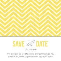 Chevron Save The Date designed by Renee Pulve Invitation Layout, Invitation Cards, Invites, Party Invitations, Electronic Save The Date, Save The Date Designs, Online Invitations, Yellow Wedding, Wedding Stationary
